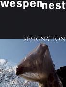 Wespennest. Zeitschrift für brauchbare Texte und Bilder / Resignation