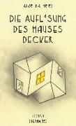 Die Auflösung des Hauses Decker