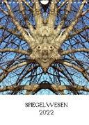 SPIEGELWESEN (Wandkalender 2022 DIN A4 hoch)