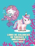 Libro de Colorear de Sirenas y Unicornios para Niños