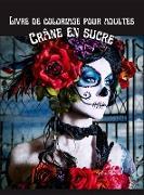 Livre de coloriage pour adultes Crânes en Sucre
