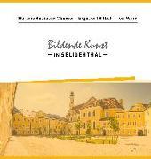 Bildende Kunst in Seligenthal