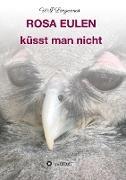 Rosa Eulen küsst man nicht