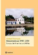 Reiseabenteuer 1950 - 2018