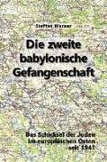 Die zweite babylonische Gefangenschaft: Das Schicksal der Juden im europäischen Osten seit 1941