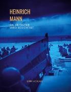 Heinrich Mann: Ein Zeitalter wird besichtigt. Vollständige Neuausgabe