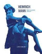 Heinrich Mann: Professor Unrat. Vollständige Neuausgabe