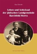 Leben und Schicksal der jüdischen Landgemeinde Barchfeld/Werra