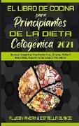 El Libro De Cocina Para Principiantes De La Dieta Cetogénica 2021