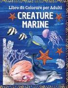 CREATURE MARINE - Libro da colorare per adulti