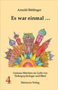 Es war einmal ... Grimms Märchen im Licht von Tiefenpsychologie und Bibel