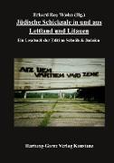 Jüdische Schicksale in und aus Lettland und Litauen