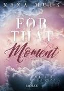 For that Moment