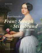 Porträtmaler Franz Seraph Stirnbrand (um 1788-1882)