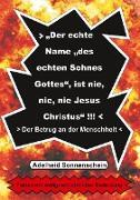 """Der echte Name """"des echten Sohnes Gottes"""", ist nie, nie, nie Jesus Christus"""""""