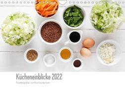 Kücheneinblicke 2022 (Wandkalender 2022 DIN A4 quer)