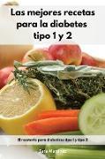 Las mejores recetas para la diabetes tipo 1 y 2