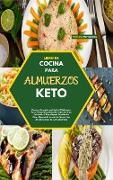LIBRO DE COCINA PARA ALMUERZOS KETO(KETO LUNCH COOKBOOK)