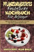 Pflanzenbasiertes Frühstücks-Kochbuch Für Anfänger
