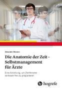 Die Anatomie der Zeit - Selbstmanagement für Ärzte