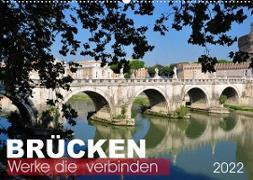 Brücken - Werke die verbinden (Wandkalender 2022 DIN A2 quer)