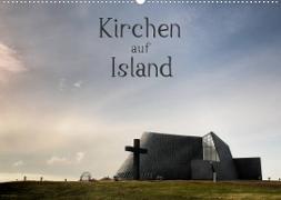 Kirchen auf Island (Wandkalender 2022 DIN A2 quer)