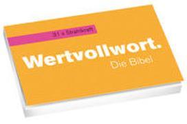 Wertvollwort. Die Bibel - 31 x Strahlkraft*