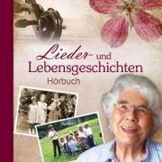 Hörbuch: Lieder- und Lebensgeschichten (DCD)