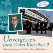 CD Unvergessen - Janz Team Klassiker 2