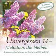 CD Unvergessen 14 - Melodien, die bleiben