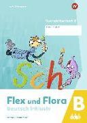 Flex und Flora - Deutsch inklusiv. Buchstabenheft 5 inklusiv (B)