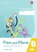 Flex und Flora - Deutsch inklusiv. Buchstabenheft 7 inklusiv (B)