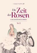Die Zeit der Rosen - Teil 2