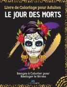 LE JOUR DES MORTS - Livre de Coloriage pour Adultes
