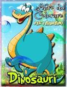 Dinosauri Libro da Colorare per i Bambini: Dinosauro Toddler ragazza ragazzo libro da colorare, Libro da colorare dinosauro carino - Libro da colorare