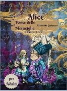 Alice nel paese delle meraviglie libro da colorare per adulti