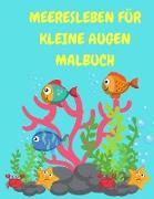 Meeresleben für kleine Augen Malbuch
