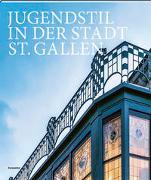 Jugendstil in der Stadt St. Gallen