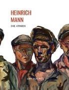 Heinrich Mann: Die Armen. Vollständige Neuausgabe