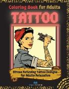 TATTOO - Coloring Book for Adults