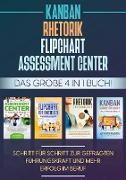 Assessment Center   Flipchart   Rhetorik   KANBAN: Das große 4 in 1 Buch! Schritt für Schritt zur gefragten Führungskraft und mehr Erfolg im Beruf