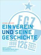 Ein Verein und seine Geschichte. Der FC Zürich von 1896 bis heute, Teil 2