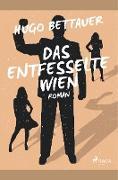Das entfesselte Wien