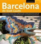 Barcelona die Stadt Gaudís (Deutsche Ausgabe)