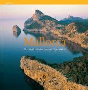 Mallorca. Die Insel mit den tausend Gesichtern.