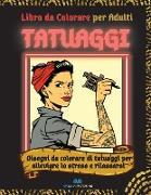TATUAGGI - Libro da colorare per adulti