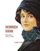 Heinrich Mann: Die Jagd nach Liebe. Vollständige Neuausgabe