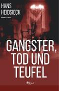 Gangster, Tod und Teufel