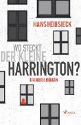 Wo steckt der kleine Harrington?