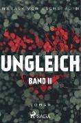 Ungleich - Band II